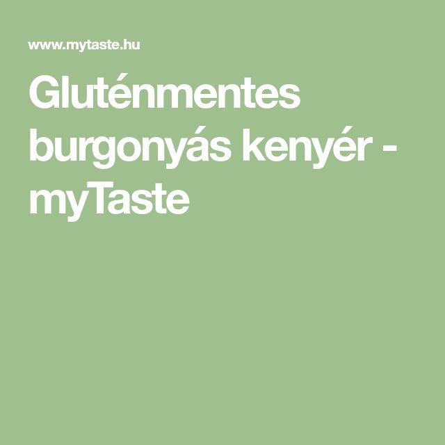 Gluténmentes burgonyás kenyér - myTaste
