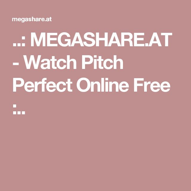 ..: MEGASHARE.AT - Watch Pitch Perfect Online Free :..