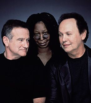 Robin Williams,  Whoopi Goldberg, Billy Crystal. I love that they were close friends in real life.