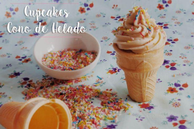 Receta para el Día del Niño: Cupcakes en Conos de Helado on Cocina Sana