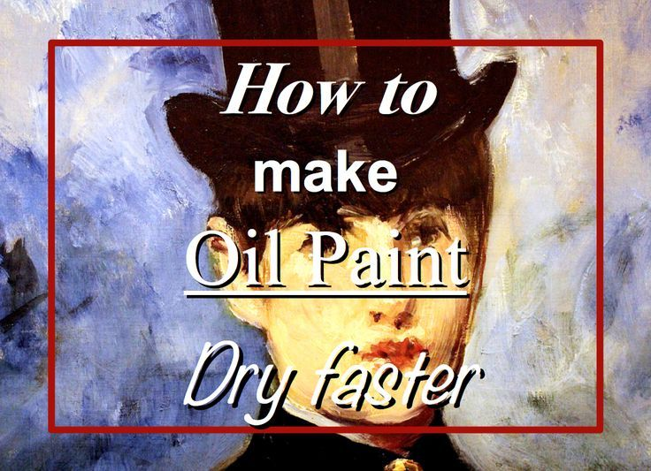 How To Make Oil Paint Dry Faster Oil Painting How To Make Oil Oil Painting Tips Paint Drying