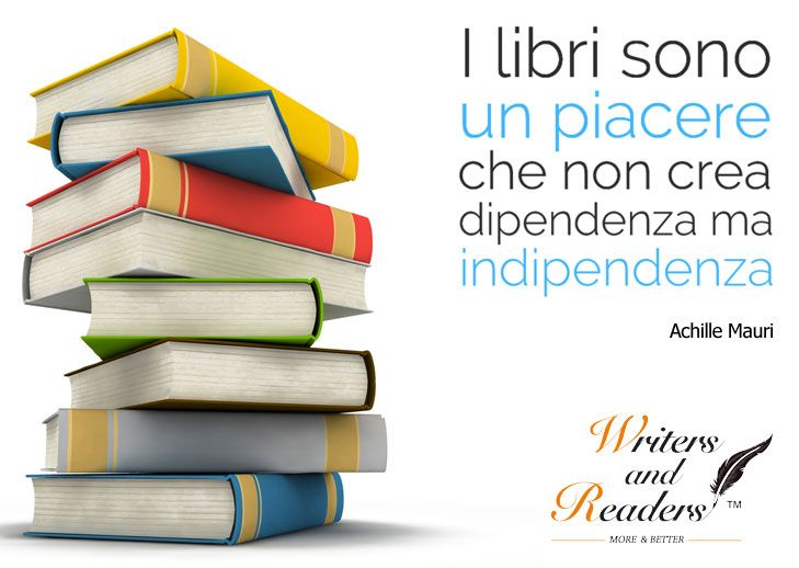 """""""Books are a pleasure that not addictive, but independence"""" - Achille Mauri"""