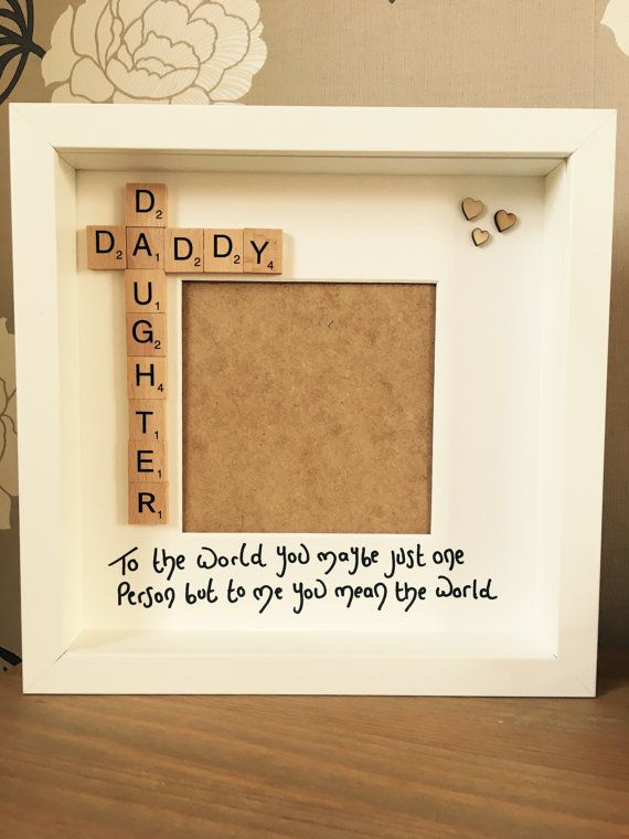 Daddy/Daughter To The World You May Be Just by ScrabbleSparkles … | Crafts  | Fathe… - Daddy/Daughter To The World You May Be Just By ScrabbleSparkles