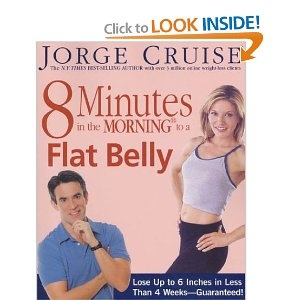 8 Minutes in the Morning to a Flat Belly: Lose Up to 6 Inches in Less than 4 Weeks--Guaranteed!