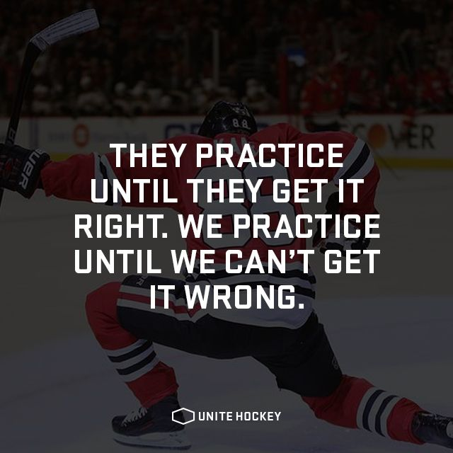 They practice until they get it right. We practice until we can't get it wrong. #Quote #Motivational #Hockey #BeOne
