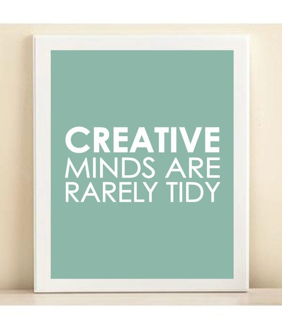 Creative Minds print poster: Prints Poster, Creative Mind, Crafts Rooms, So True, Be Creative, Choirs Rooms, True Stories, Creative Life Quotes, Mind Prints