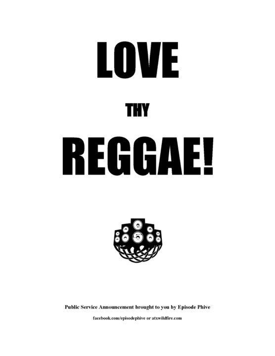 """Love thy Reggae"" repin if you love the sweet Reggae Music!!  #Reggae #Austin #AustinReggae #Festival #Wildfire #EpisodePhive #E5Presents #concerts"