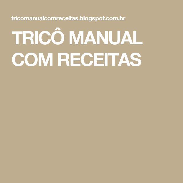 TRICÔ MANUAL COM RECEITAS