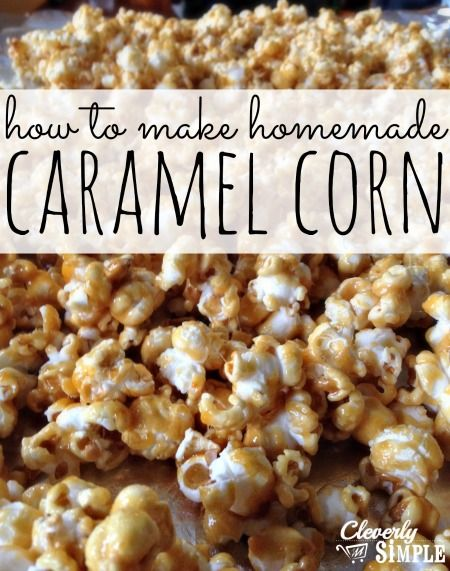 The Best Caramel Corn Recipe - Cleverly Simple® LEGIT THE BEST THING EVER!!!! <3