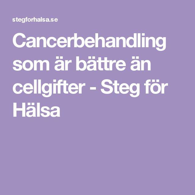 Cancerbehandling som är bättre än cellgifter - Steg för Hälsa