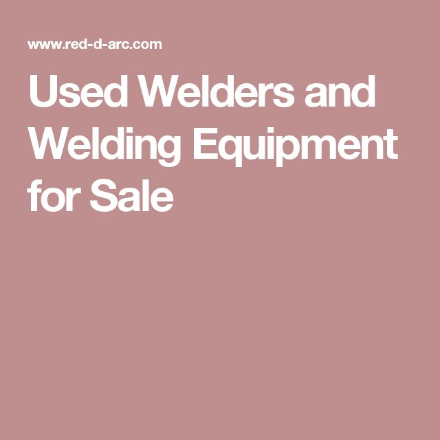Used Welders and Welding Equipment for Sale