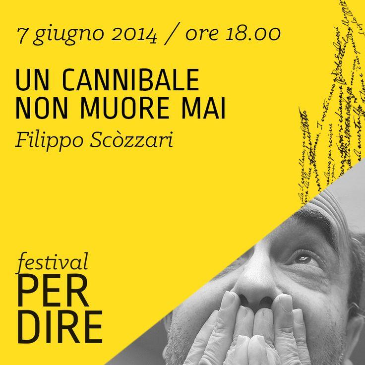Filippo Scòzzari | 7 giugno 2014 | ore 18.00 wwww.festivalperdire.com #perdire14