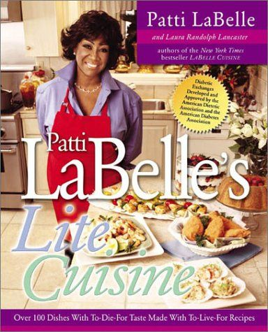 Patti Labelle's Lite Cuisine: Over 100 Dishes with To-Die-For Taste Made with To-Die-For Recipes by Patti Labelle http://www.amazon.com/dp/1592400043/ref=cm_sw_r_pi_dp_a3PXvb0546PTZ