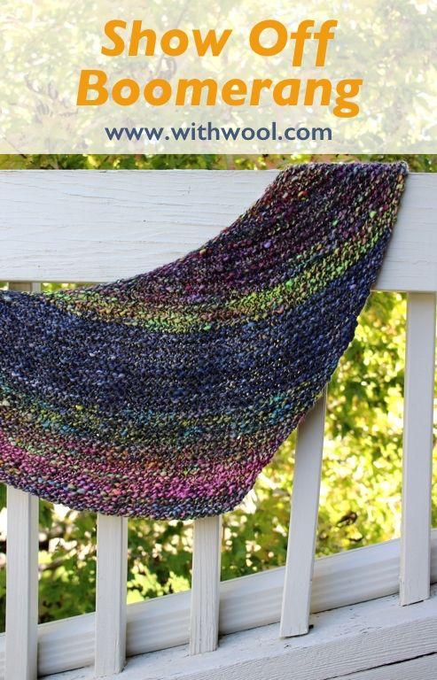 Show Off Boomerang - A free pattern for that one special skein of yarn, handspun or hand dyed, that's a show off all by itself.   withwool.com