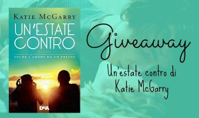Bookish Advisor: Giveaway: Un'estate contro di Katie McGarry