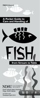 A Pocket Guide to the Care and Handling of Fish from Stream to Table, by North Dakota State University Extension.
