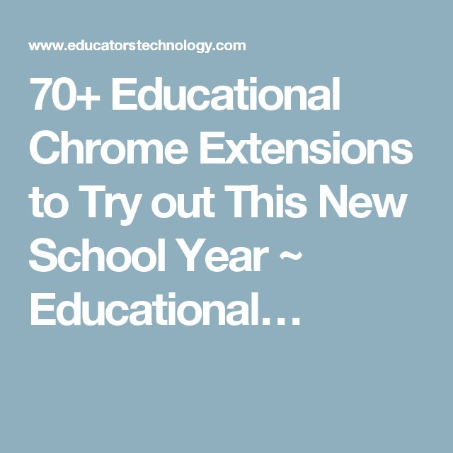 70+ Educational Chrome Extensions to Try out This New School Year ~ Educational…