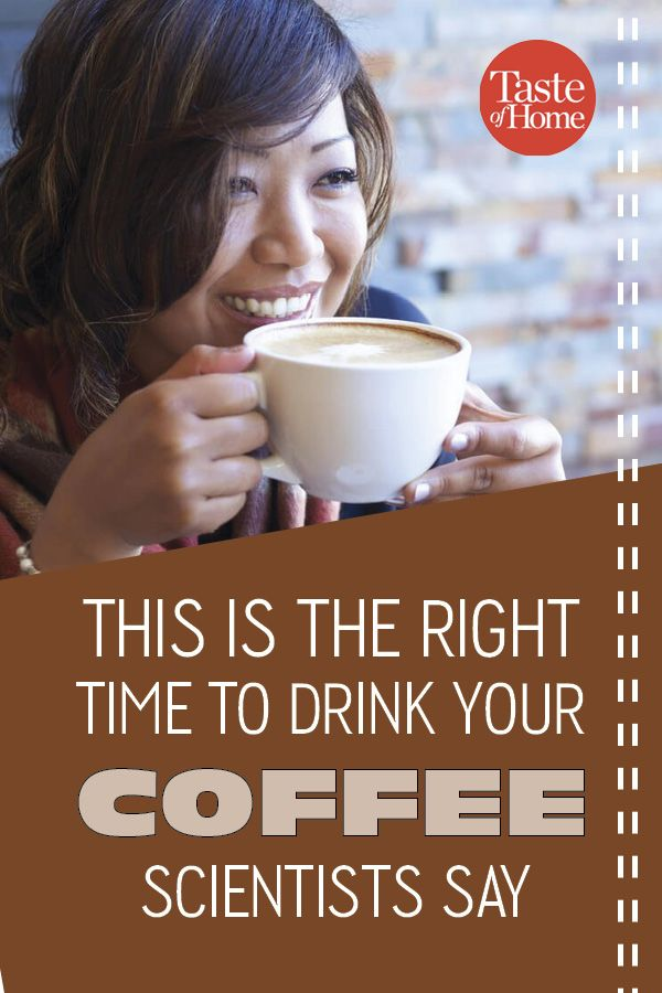 This Is The Best Time To Drink Coffee Scientists Say Coffee Drinks Coffee Drinks