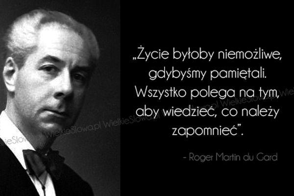 Życie byłoby niemożliwe, gdybyśmy pamiętali... #Gard-Roger-Martin-Du,  #Czas-i-przemijanie, #Wspomnienia-i-pamięć, #Życie