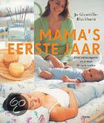 Mama's eerste jaar - Jo Glanville-Blackburn - ISBN 9789058974631. Mama's eerste jaar staat vol praktische adviezen en handige tips die van onschatbare waarde zullen blijken, of je nu voor het eerst moeder wordt of al een gezin hebt. GRATIS VERZENDING IN BELGIË - BESTELLEN BIJ TOPBOOKS VIA BOL COM OF VERDER LEZEN? DUBBELKLIK OP BOVENSTAANDE FOTO!