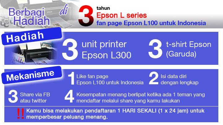 Kamu harus ikutan Promo 3 Tahun Epson L series. Ada hadiah 3 printer Epson L300 dan aku pikir salah satu dari kita bisa memenangkannya.