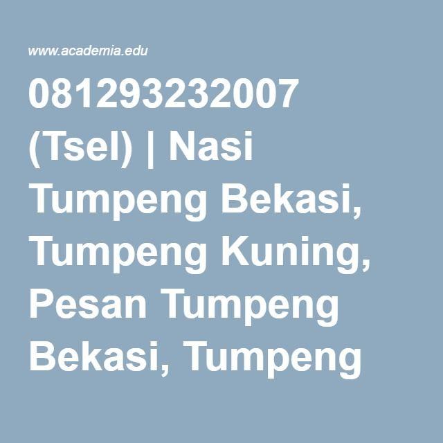 081293232007 (Tsel) | Nasi Tumpeng Bekasi, Tumpeng Kuning, Pesan Tumpeng Bekasi, Tumpeng Putih | Nasi Tumpeng Bekasi - Academia.edu