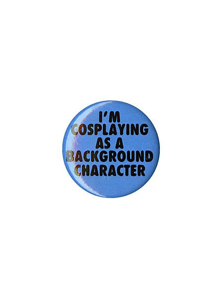 Cosplaying Background Character Pin   Hot Topic