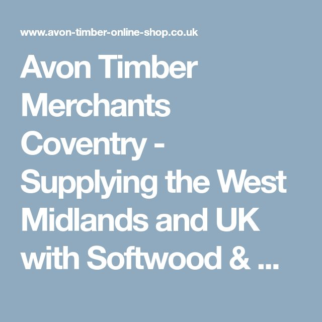Avon Timber Merchants Coventry - Supplying the West Midlands and UK with Softwood & Hardwood | Decking | Fence Panels | XL Joinery Doors & Windows | Made to Measure Joinery
