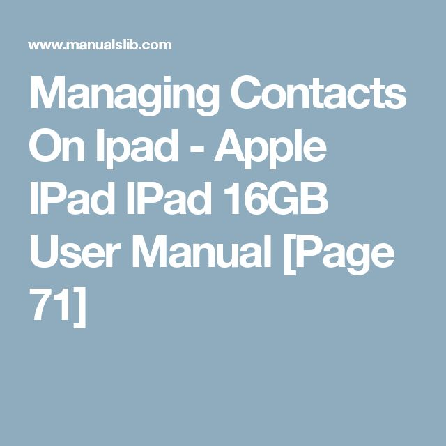 Managing Contacts On Ipad - Apple IPad IPad 16GB User Manual [Page 71] http://fatlossnews.com/?lose_weight_and_tone_body_in_2_months