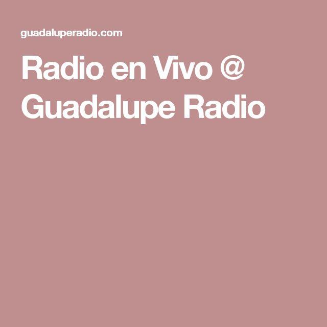 Radio en Vivo @ Guadalupe Radio