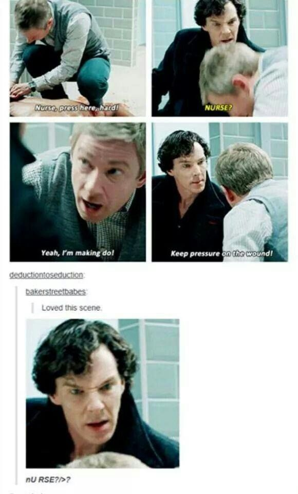"""I like how in this case it's John who's in charge and being the smart one. Sherlock doesn't have any idea what to do and John's just like """"you idiot just do this"""" and Sherlock's like """"Wait saying that's my job so that's what it feels like"""""""