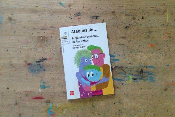 """""""Ataques de..."""" Ilustrado por Olga de Dios. Escrito por Alejandro Fernández de las Peñas. Barco de Vapor, SM, 2015"""