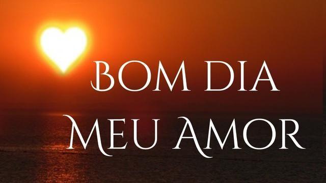 Bom Dia Com Amor Ao Amor Da Minha Vida Com Imagens