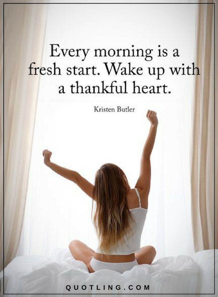 Thankful Quotes Every morning is a fresh start. Wake up with a thankful heart.