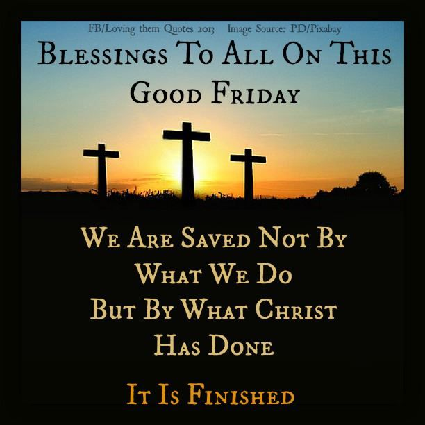 GOOD FRIDAY BIBLE VERSES TUMBLR image quotes at relatably.com