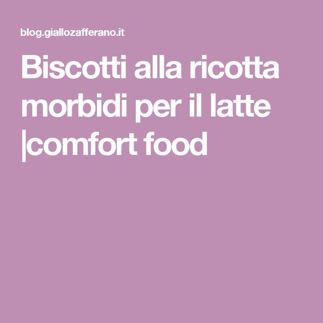 Biscotti alla ricotta morbidi per il latte |comfort food
