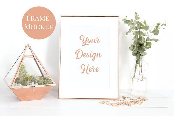 a195e416f38 Rose Gold Frame Mockup- Terrarium by WanderlustLens on  creativemarket