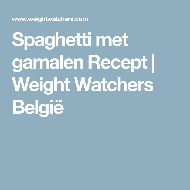 Spaghetti met garnalen Recept | Weight Watchers België