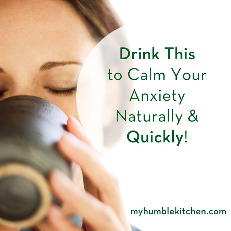 Drink This To Calm Your Anxiety Quickly and Naturally | myhumblekitchen.com