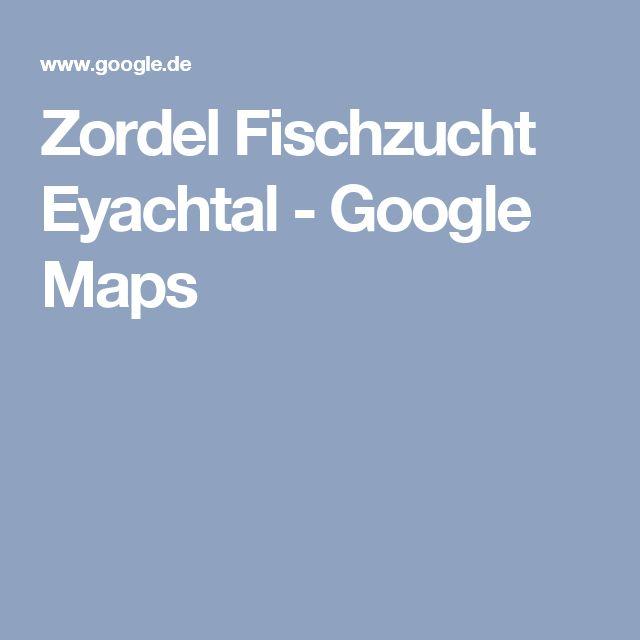 Zordel Fischzucht Eyachtal - Google Maps