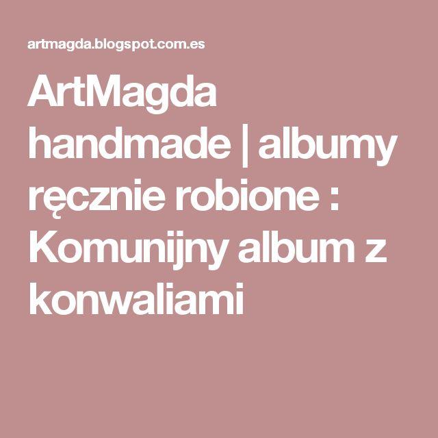 ArtMagda handmade | albumy ręcznie robione : Komunijny album z konwaliami
