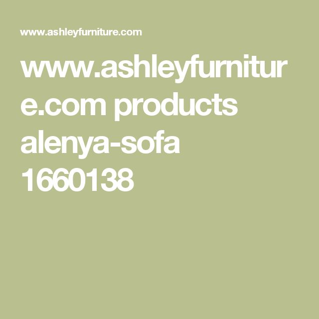 www.ashleyfurniture.com products alenya-sofa 1660138