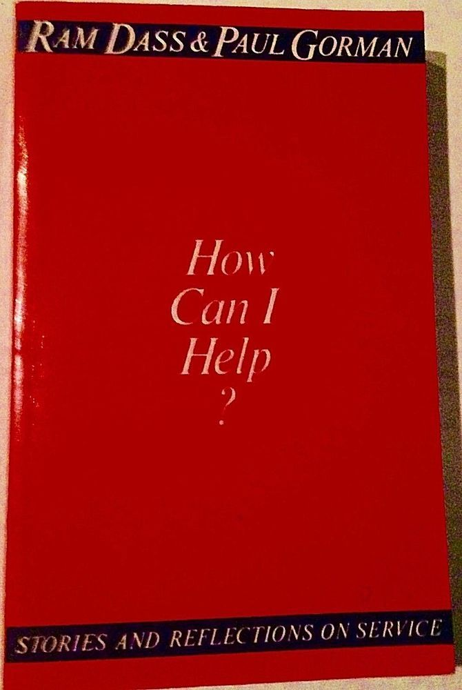 How Can I Help? by Ram Dass and Paul Gorman 1988 Paperback New Age Philosophy