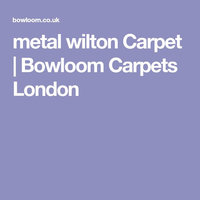 metal wilton Carpet | Bowloom Carpets London