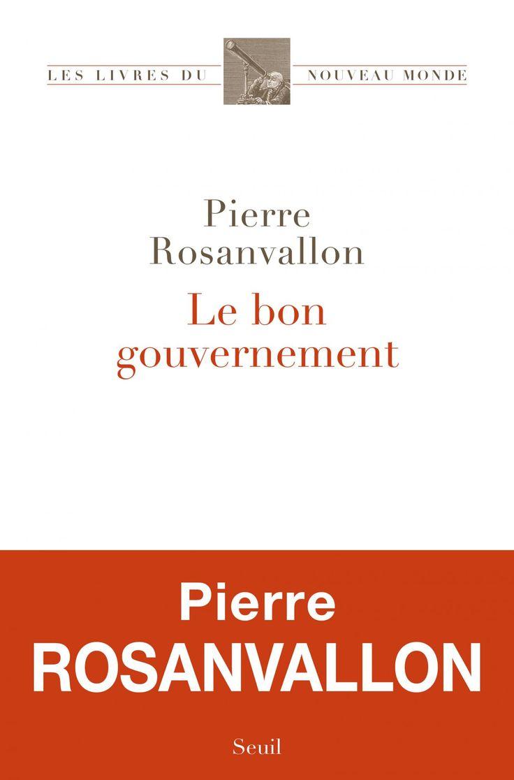 LE BON GOUVERNEMENT de Pierre Rosanvallon. Nos régimes sont dits démocratiques parce qu'ils sont consacrés par les urnes. Mais nous ne sommes pas gouvernés démocratiquement, car l'action des gouvernements n'obéit pas à des règles de transparence, d'exercice de la responsabilité, de réactivité ou d'écoute des citoyens clairement établies. D'où la spécificité du désarroi et de la colère de nos contemporains. À l'âge d'une présidentialisation caractérisée par la concentration des... Cote : 9-41…