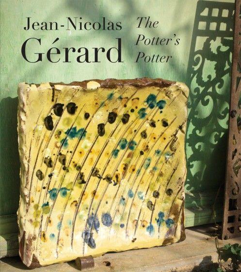 Jean-Nicolas Gérard - The Potter's Potter