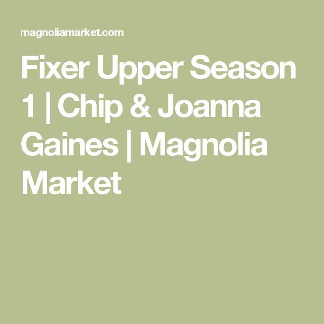 Fixer Upper Season 1 | Chip & Joanna Gaines | Magnolia Market
