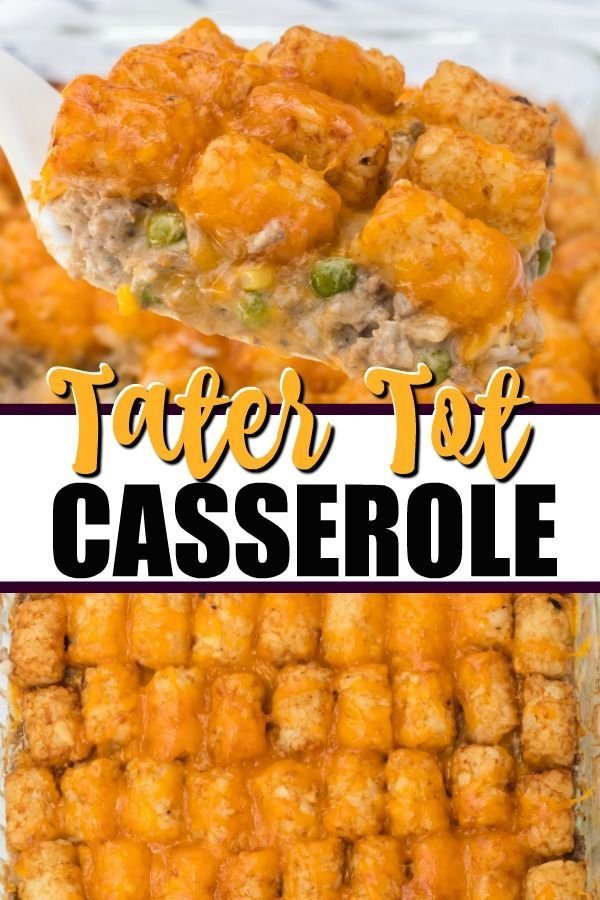Tater Tot Casserole Is One Dish Comfort Food At It S Finest Baked With Frozen Tater Tots Ground Beef Cream Of Mushroom Soup Cheese Food Drink In 2019
