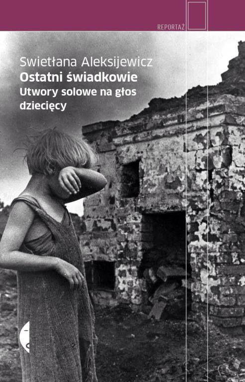 Swietłana Aleksijewicz, Ostatni świadkowie. Utwory solowe na głos dziecięcy