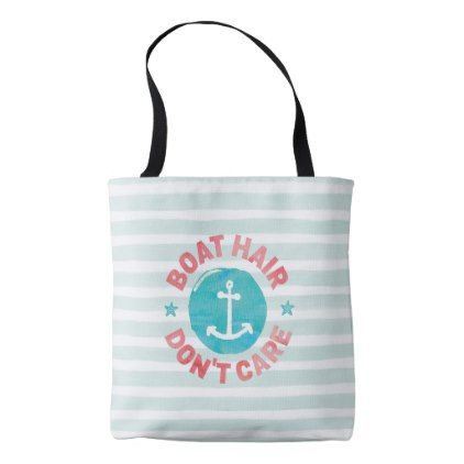 """""""Boat Hair Don't Care Tote Bag - blue gifts style giftidea diy cyo"""